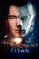 Nonton Film The Titan (2018) Terbaru