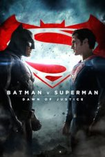 Nonton Film Batman v Superman: Dawn of Justice (2016) Terbaru