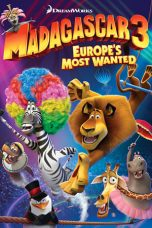 Nonton Film Madagascar 3: Europe's Most Wanted (2012) Terbaru