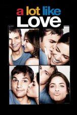 Nonton Film A Lot Like Love (2005) Terbaru