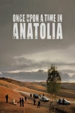 Nonton Film Once Upon a Time in Anatolia (2011) Terbaru