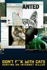 Nonton Film Don't F**k with Cats: Hunting an Internet Killer (2019) Season 1 Complete Terbaru
