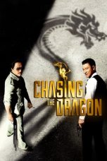 Nonton Film Chasing the Dragon (2017) Terbaru