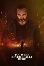 Nonton Film You Were Never Really Here (2017) Terbaru