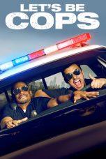 Nonton Film Let's Be Cops (2014) Terbaru