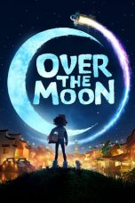 Nonton Film Over the Moon (2020) Terbaru