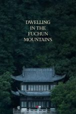 Nonton Film Dwelling in the Fuchun Mountains (2019) Terbaru