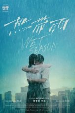 Nonton Film Wet Season (2019) Terbaru