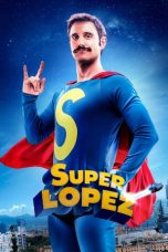 Nonton Film Superlopez (2018) Terbaru
