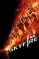 Nonton Film Skyfire (2019) Terbaru