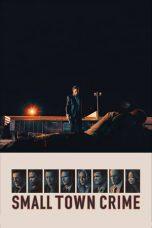 Nonton Film Small Town Crime (2017) Terbaru