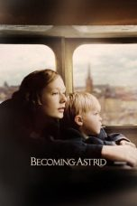 Nonton Film Becoming Astrid (2018) Terbaru