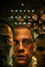 Nonton Film A Prayer Before Dawn (2018) Terbaru