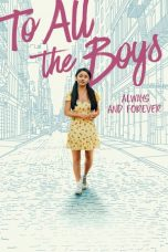 Nonton Film To All the Boys: Always and Forever (2021) Terbaru