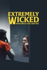 Nonton Film Extremely Wicked, Shockingly Evil and Vile (2019) Terbaru
