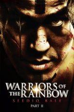 Nonton Film Warriors of the Rainbow: Seediq Bale Part 2 The Rainbow Bridge (2011) Terbaru
