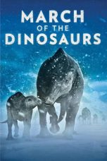 Nonton Film March of the Dinosaurs (2011) Terbaru