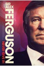 Nonton Film Sir Alex Ferguson: Never Give In (2021) Terbaru