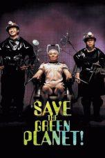 Nonton Film Save the Green Planet! (2003) Terbaru