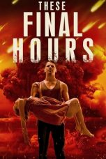 Nonton Film These Final Hours (2013) Terbaru