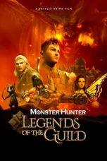 Nonton Film Monster Hunter: Legends of the Guild (2021) Terbaru