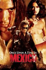 Nonton Film Once Upon a Time in Mexico (2003) Terbaru