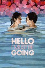 Nonton Film Hello I Must Be Going (2012) Terbaru