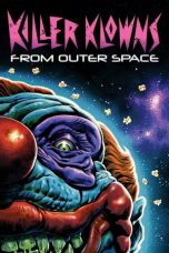 Nonton Film Killer Klowns from Outer Space (1988) Terbaru