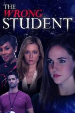 Nonton Film The Wrong Student (2017) Terbaru