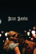 Nonton Film Blue Bayou (2021) Terbaru