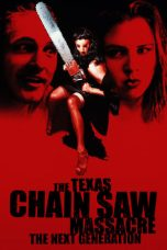Nonton Film Texas Chainsaw Massacre: The Next Generation (1994) Terbaru